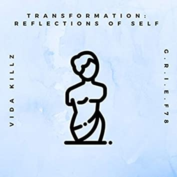 Transformation: Reflections of Self