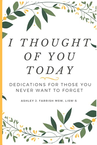 I Thought of You Today: Dedications for Those You Never Want to Forget