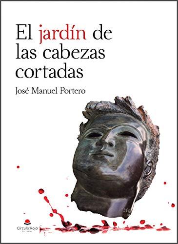 El jardín de las cabezas cortadas, Insp. Lino Ortega 03 – José Manuel Portero  4124xary7JL