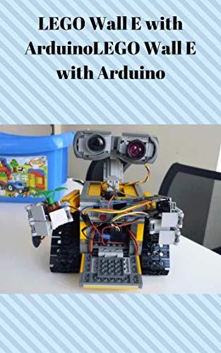 LEGO Wall E with Arduino (English Edition)