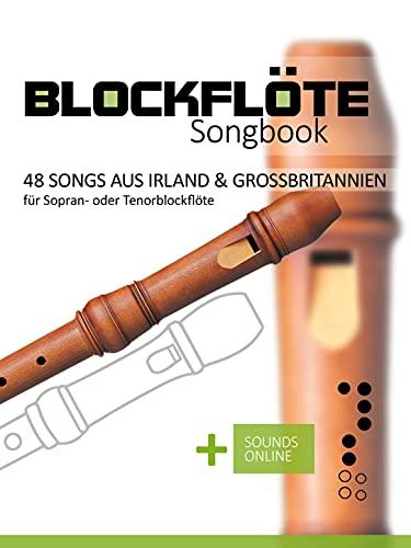 Blockflöte Songbook - 48 Songs aus Irland & Großbritannien: für Sopran- oder Tenorblockflöte + Sounds online