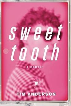 Sweet Tooth: A Memoir by [Tim Anderson]