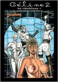Celine. La ribellione: 2 (Erotic art collecti