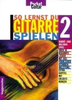 SO LERNST DU GITARRE SPIELEN 2 - arrangiert für Gitarre [Noten / Sheetmusic] Komponist: MOEHRER BUCHNER - GIT