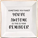 Sometimes You Forget You are Awesome - Thank You Gifts, Funny Birthday Gifts, Inspirational Gifts for Women Friends, Coworkers, Boss, Employee - Ceramic Jewelry Trinket Dish