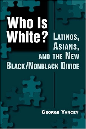 Who Is White?: Latinos, Asians, and the New...
