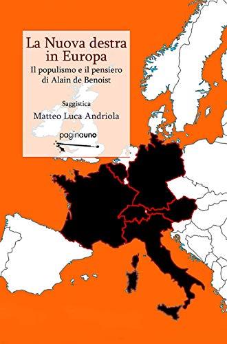 La nuova destra in Europa. Il populismo e il pensiero di Alain de Benoist