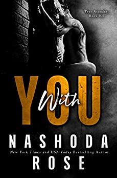 With You (Tear Asunder) by [Nashoda Rose, Kristin Anders]