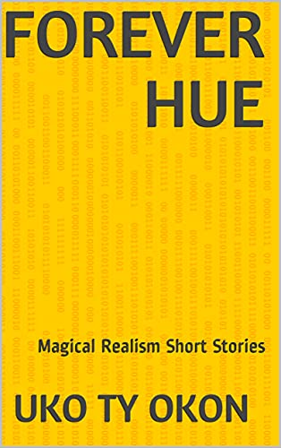 Forever Hue: Magical Realism Short Stories (English Edition)