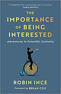 Robin Ince - The Importance Of Being Interested: Adventures In Scientific Curiosity