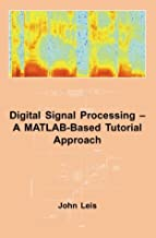 Digital Signal Processing - A MATLAB-Based Tutorial Approach (Industrial Control, Computers and Communications)