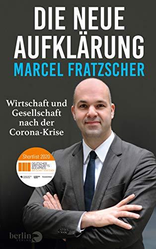 Die neue Aufklärung: Wirtschaft und Gesellschaft nach der Corona-Krise - Nominiert für den Deutschen Wirtschaftsbuchpreis 2020