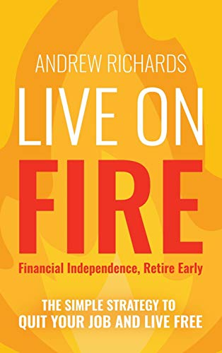 Real Estate Investing Books! - Live on Fire (Financial Independence Retire Early): The Simple Strategy to Quit Your Job and Live Free