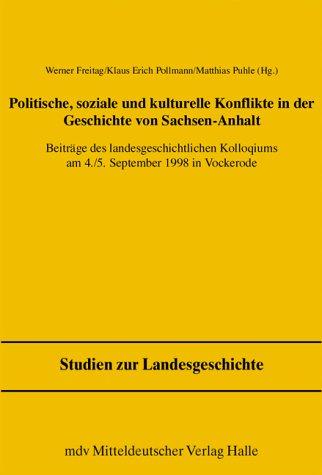 Politisch, Soziale und Kulturelle Konflikte in der Geschichte Sachsen-Anhalts