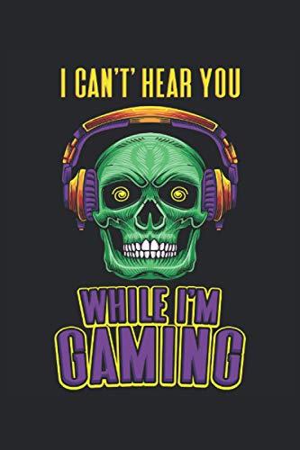 I Can't Hear You While I'm Gaming: Cuffie con teschio da giocatore I can't hear you games gifts taccuino a righe (formato A5, 15, 24 x 22, 86 cm, 120 pagine)