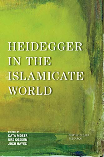 Heidegger in the Islamicate World (New Heidegger Research) (English Edition)
