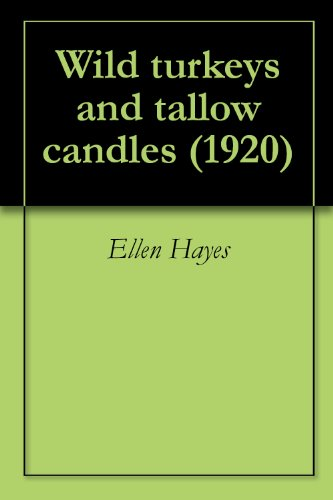 Wild turkeys and tallow candles (1920)