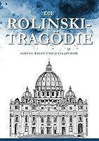 Die Rolinski- Tragoedie: Samuel Wolff und Julia Jocham