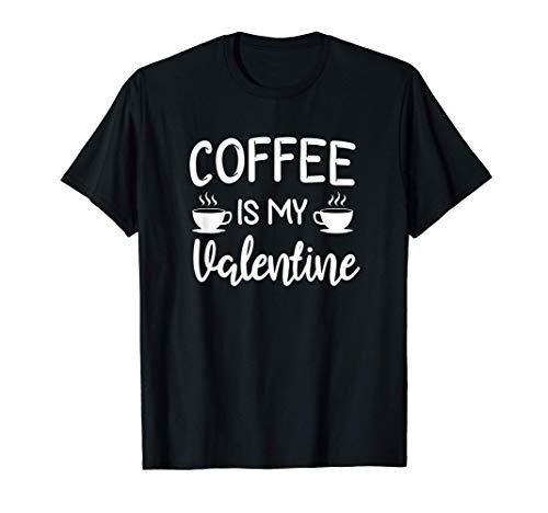 El café es mi ropa de San Valentín, su amante del café y el Camiseta