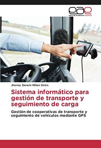 Sistema informático para gestión de transporte y seguimiento de carga: Gestión de cooperativas de transporte y seguimiento de vehículos mediante GPS