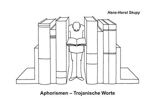 Aphorismen - Trojanische Worte