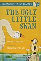 The Ugly Little Swan: A Bloomsbury Young Reader: Turquoise Book Band (Bloomsbury Young Readers)