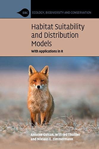 Habitat Suitability and Distribution Models: With Applications in R