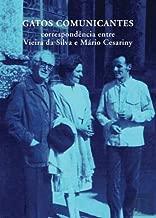 Gatos Comunicantes Correspondência entre Vieira da Silva e Mário Cesariny (1952-1985)