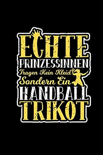 Echte Prinzessinnen Tragen Kein Kleid Sondern Ein Handball Trikot: A5 Notizbuch Punktraster | Geschenke Geschenkidee Geburtstag Handballer Damen