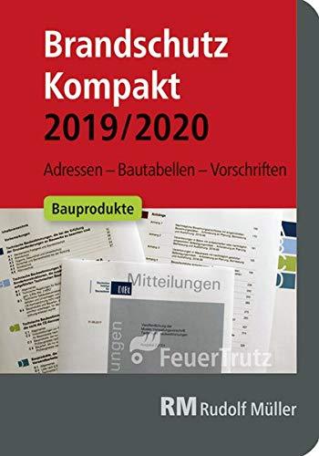 Brandschutz Kompakt 2019/2020: Adressen – Bautabellen – Vorschriften