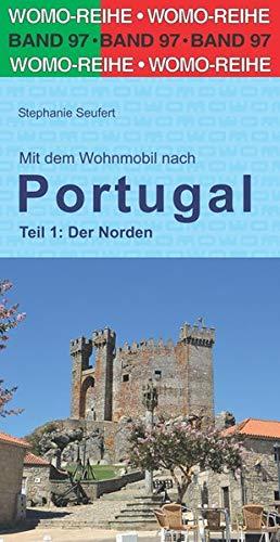 Mit dem Wohnmobil nach Portugal: Teil 1: Der Norden (Womo-Reihe)