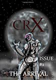CRX: Issue #1 The Arrival