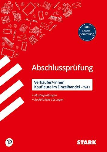STARK Abschlussprüfung Ausbildung - Verkäufer/-innen und Kaufleute im Einzelhandel (Teil 1) (STARK-Verlag - Abschlussprüfungen Ausbildung)