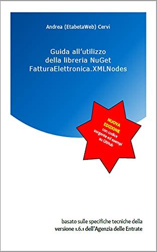 Guida all'utilizzo della libreria NuGet FatturaElettronica.XMLNodes: basato...