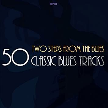 Two Steps from the Blues - 50 Classic Blues Tracks