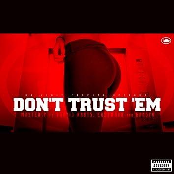 Don't Trust 'Em (feat. Travis Kr8ts, Eastwood, & Gangsta) - Single