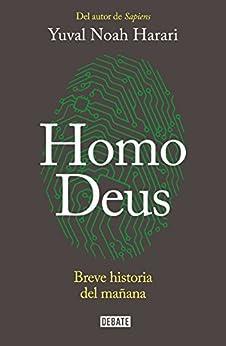 Homo Deus: Breve historia del mañana (Spanish Edition) by [Yuval Noah Harari, Joandomènec Ros i Aragonès]