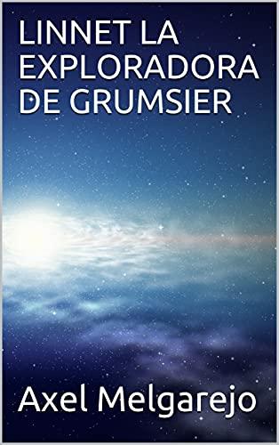 LINNET LA EXPLORADORA DE GRUMSIER