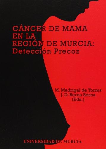Cancer de Mama en la Region de Murcia: Deteccion Precoz