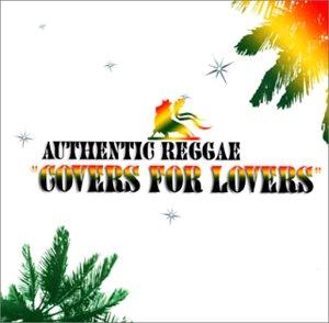 Authentic Reggae:Covers for Lo