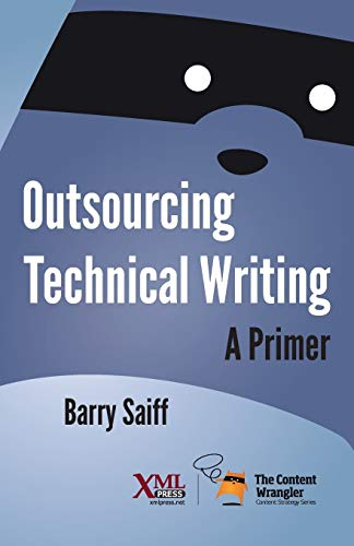 Compare Textbook Prices for Outsourcing Technical Writing: A Primer  ISBN 9781937434649 by Saiff, Barry