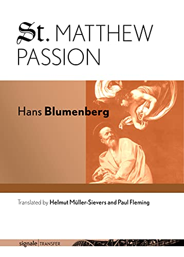 St. Matthew Passion (signale TRANSFER: German Thought in Translation)