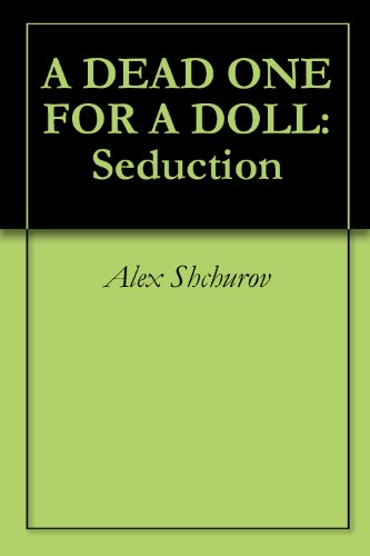 A DEAD ONE FOR A DOLL: Seduction (English Edition)