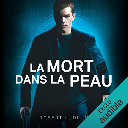 La mort dans la peau     Jason Bourne 2              By:                                                                                                                                 Robert Ludlum                               Narrated by:                                                                                                                                 Sylvain Agaësse                      Length: 25 hrs and 33 mins     Not rated yet     Overall 0.0