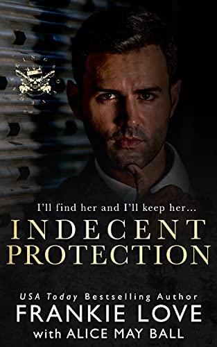 Indecent Protection: A Dark Mafia Romance