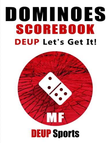 """Dominoes MF Scorebook: Over 200 PAGES (Front & Back) SCOREBOOK FOR CUTTHROAT OR HOT SEAT DOMINOES SCORE KEEPING, SCORE SHEET, PAPERBACK 8.5""""X 11"""", ... COLLEGE!: DEUP DOMINOES MF: LET'S GET IT!!!"""