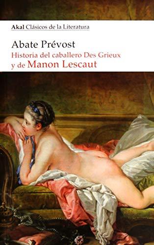 Historia del caballero Des Grieux y de Manon Lescaut: 19 (Akal Clásicos de la Literatura)