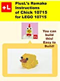 PlusL's Remake Instructions of Chick 10715 for LEGO 10715: You can build the Chick 10715 out of your own bricks! (English Edition)
