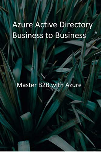 Azure Active Directory Business to Business: Master B2B with Azure (English Edition)