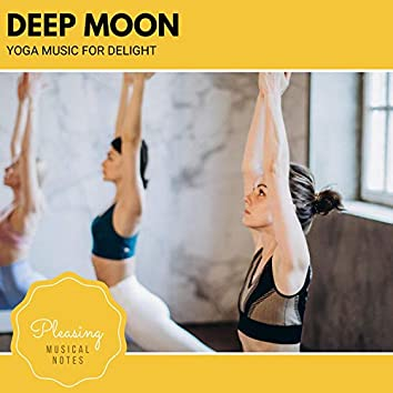 Deep Moon - Yoga Music For Delight